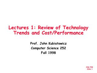Lectures 1: Review of Technology Trends and Cost/Performance
