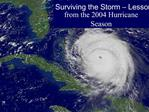Surviving the Storm   Lessons from the 2004 Hurricane Season