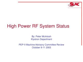 High Power RF System Status
