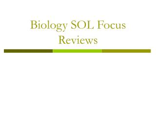 Biology SOL Focus Reviews