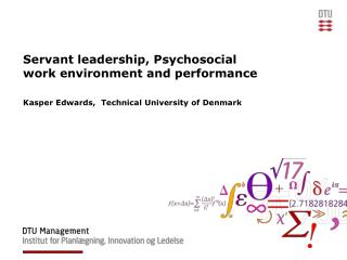 Servant leadership,  Psychosocial work environment and performance