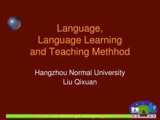 Language,  Language Learning  and Teaching Methhod