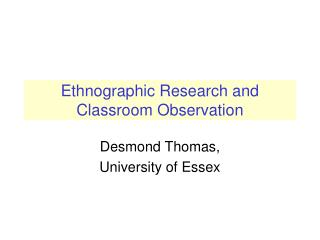 Ethnographic Research and Classroom Observation