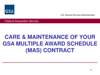 CARE & MAINTENANCE OF YOUR GSA MULTIPLE AWARD SCHEDULE (MAS) CONTRACT