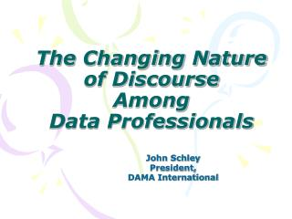 The Changing Nature  of Discourse  Among  Data Professionals
