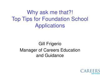 Why ask me that?!   Top Tips for Foundation School Applications
