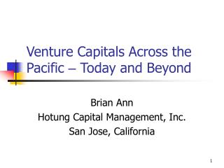 Venture Capitals Across the Pacific  –  Today and Beyond