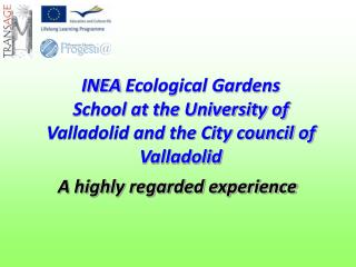 INEA  Ecological Gardens School at the University of Valladolid and the City council of Valladolid