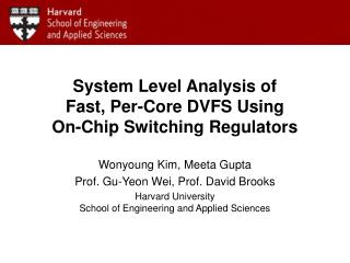System Level Analysis of  Fast, Per-Core DVFS Using  On-Chip Switching Regulators