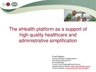 The eHealth platform as a support of high quality healthcare and administrative simplification