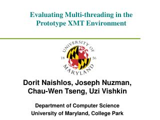 Evaluating Multi-threading in the Prototype XMT Environment