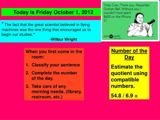 Number of the Day Estimate the quotient using compatible numbers. 54.8 / 6.9 =