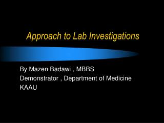 Approach to Lab Investigations