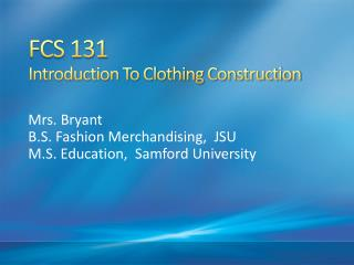FCS 131  Introduction To Clothing Construction