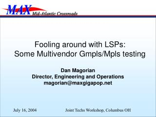 Fooling around with LSPs: Some Multivendor Gmpls/Mpls testing