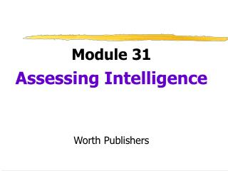Module 31 Assessing Intelligence Worth Publishers