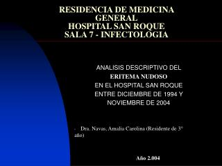 RESIDENCIA DE MEDICINA GENERAL HOSPITAL SAN ROQUE  SALA 7 - INFECTOLOGIA