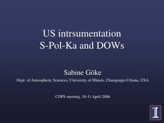 US intrsumentation S-Pol-Ka and DOWs