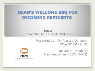 DEAN'S WELCOME BBQ FOR INCOMING RESIDENTS
