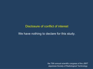 Disclosure of conflict of interest   We have  n othing to declare for this study.
