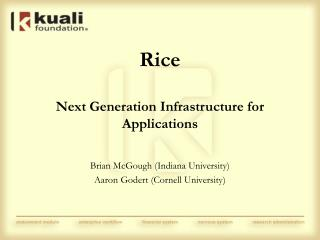 Rice Next Generation Infrastructure for Applications