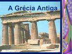 A Gr cia Antiga