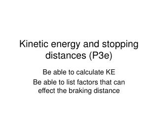 Kinetic energy and stopping distances (P3e)