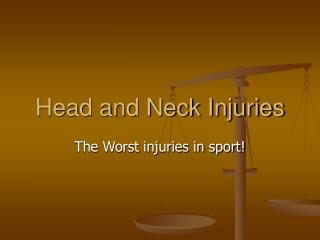 Head and Neck Injuries