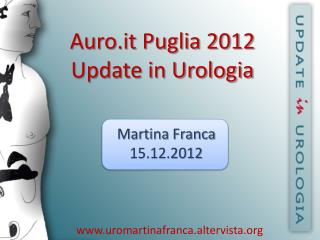 Auro.it Puglia 2012 Update in Urologia