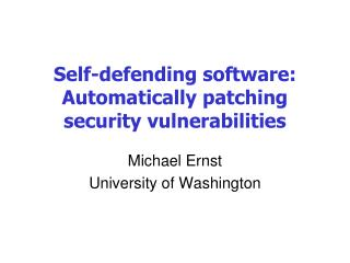 Self-defending software: Automatically patching security vulnerabilities