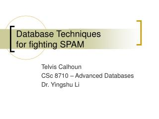 Database Techniques  for fighting SPAM