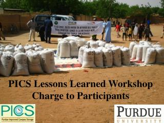 PICS Lessons Learned Workshop Charge to Participants