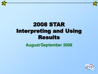 2008 STAR Interpreting and Using Results