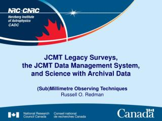 JCMT Legacy Surveys, the JCMT Data Management System,  and Science with Archival Data