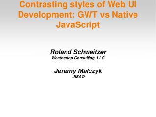 Contrasting styles of Web UI Development: GWT vs Native JavaScript