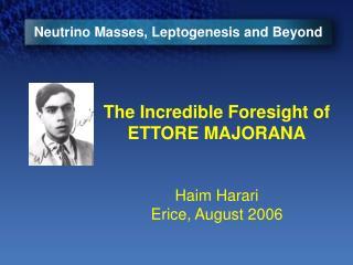 Neutrino Masses, Leptogenesis and Beyond