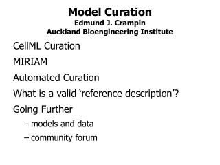 Model Curation Edmund J. Crampin Auckland Bioengineering Institute