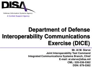 Mr. Al M. Slarve Joint Interoperability Test Command