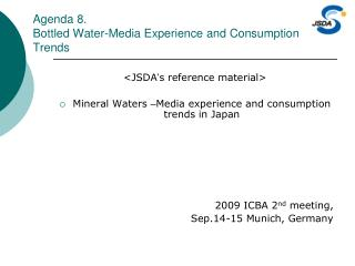 Agenda 8. Bottled Water-Media Experience and Consumption Trends