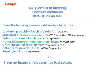COI (Conflict of Interest) Disclosure Information Name of the Speaker:
