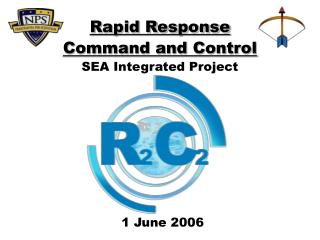 Rapid Response Command and Control SEA Integrated Project