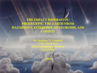 THE IMPACT IMPERATIVE:   PROTECTING THE EARTH FROM HAZARDOUS ASTEROIDS, METEOROIDS, AND COMETS