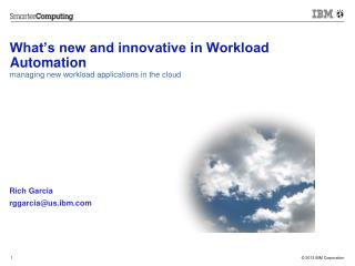 What's new and innovative in Workload Automation managing new workload applications in the cloud