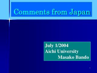 Comments from Japan
