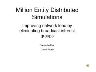 Million Entity Distributed Simulations