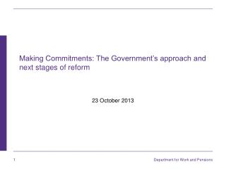 Making Commitments: The Government's approach and next stages of reform