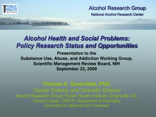 Alcohol Health and Social Problems: Policy Research Status and Opportunities Presentation to the