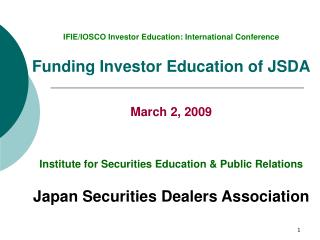 IFIE/IOSCO Investor Education: International Conference Funding Investor Education of JSDA