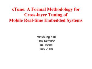 xTune: A Formal Methodology for  Cross-layer Tuning of  Mobile Real-time Embedded Systems