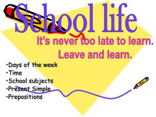 Days of the week Time School subjects Present Simple Prepositions